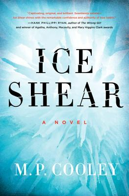 Ice Shear, by M.P. Cooley